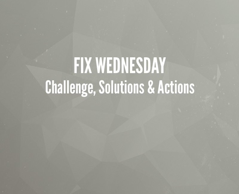 Fix Day: Challenge, Solutions & Action Plan
